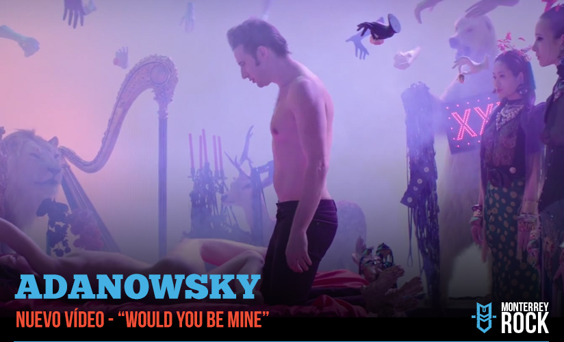 adanowsky-would-you-be-mine